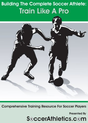 9780981077109: Building The Complete Soccer Athlete: Train Like A Pro