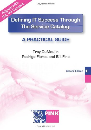 9780981081106: Defining IT Success Through The Service Catalog: A Practical Guide, Second Edition