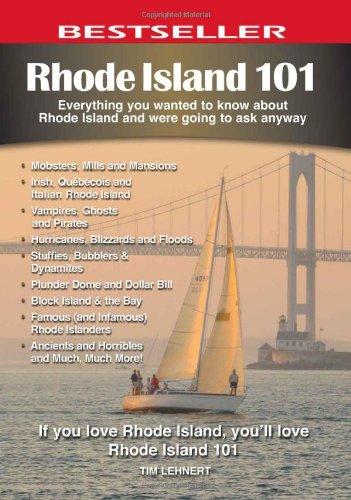 9780981094106: Rhode Island 101: Everything You Wanted to Know About Rhode Island and Were Going to Ask Anyway (101 Book Series)