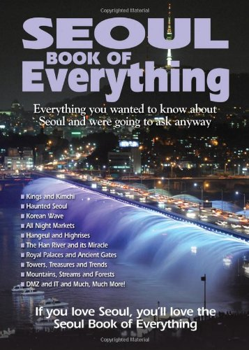 9780981094175: Seoul Book of Everything: Everything You Wanted to Know About Seoul and Were Going to Ask Anyway
