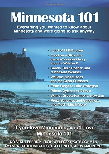 9780981094182: Minnesota 101: Everything You Wanted to Know about Minnesota and Were Going to Ask Anyway