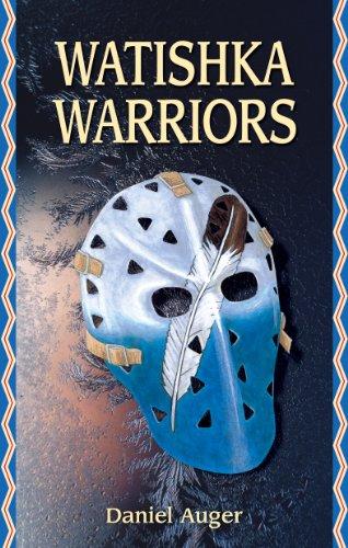 Watishka Warriors (Paperback): Daniel Auger