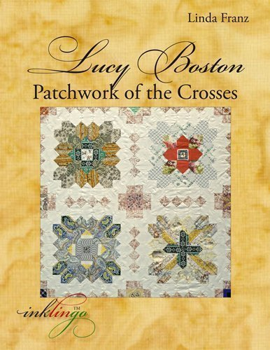 Lucy Boston: the Patchwork of the Crosses: Linda Franz