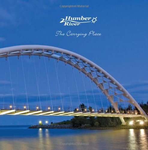 Humber River: The Carrying Place: Toronto and Region Conservation