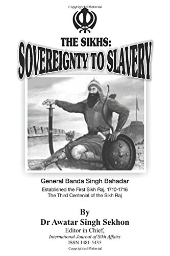 9780981136080: The Sikhs: Sovereignty to Slavery