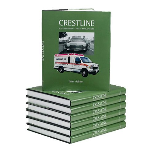 Crestline: Building World Class Ambulances.: Adsten, Peter.