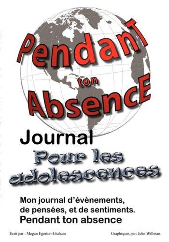 9780981143644: Pendant ton Abscence - Journal pour les Adolescents