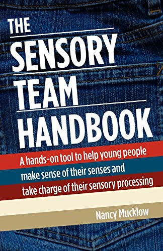 9780981143927: The Sensory Team Handbook: A hands-on tool to help young people make sense of their senses and take charge of their sensory processing