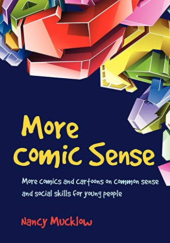 More Comic Sense: More comics and cartoons on common sense and social skills for young people: ...