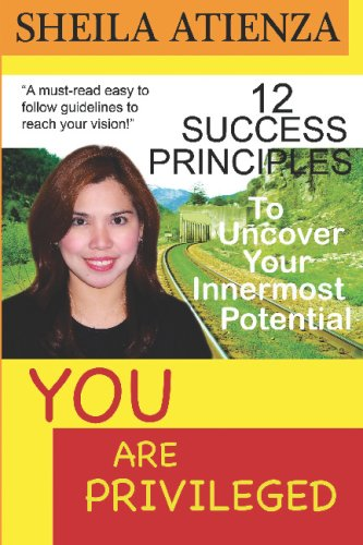 9780981147505: You Are Privileged, 12 Success Principles to Uncover Your Innermost Potential