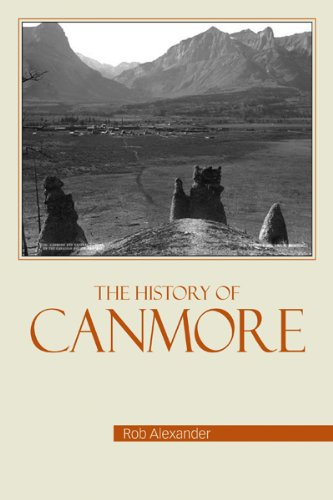 9780981149158: The History of Canmore
