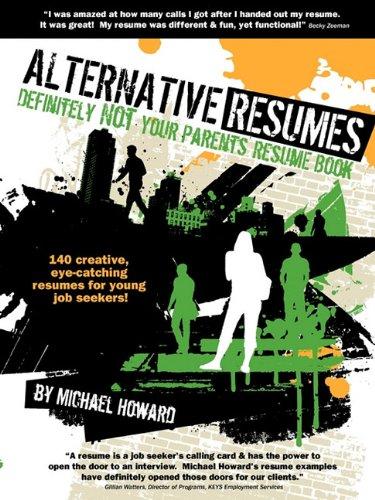 9780981152912: Alternative Resumes: Definitely Not Your Parents' Resume Book!