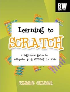 9780981158723: Learning to Scratch: a beginner's guide to computer programming for kids (B&W version)