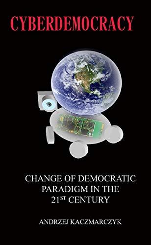 9780981160696: Cyberdemocracy: Change of Democratic Paradigm in the 21st Century