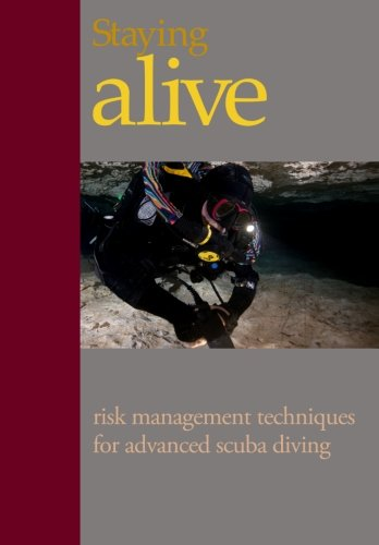 9780981228044: Staying Alive:: Applying Risk Management to Advanced Scuba Diving