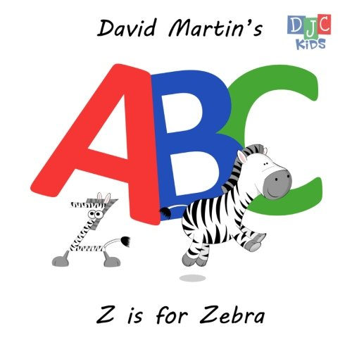 9780981231891: David Martin's ABC: Z is for Zebra