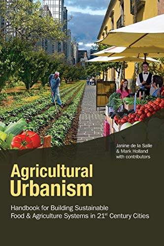 9780981243429: Agricultural Urbanism: Handbook for Building Sustainable Food & Agric Systems in 21st Century Cities
