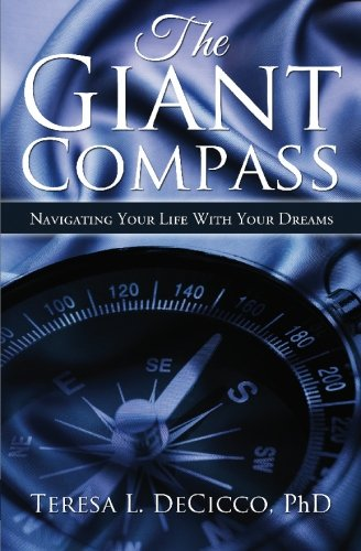 9780981244105: The Giant Compass: Navigating Your Life With Your Dreams
