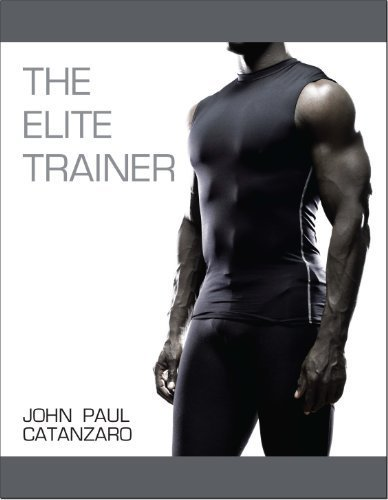 9780981277103: The Elite Trainer: Strength Training for the Serious Professional