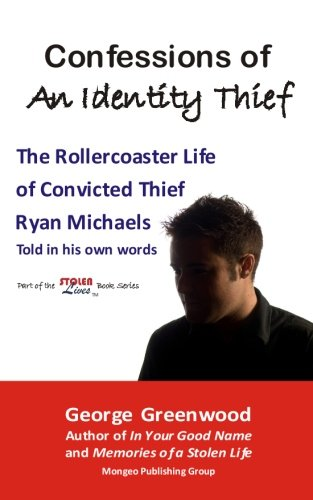 9780981280936: Confessions of an Identity Thief: The Rollercoaster Life of Convicted Thief Ryan Michaels