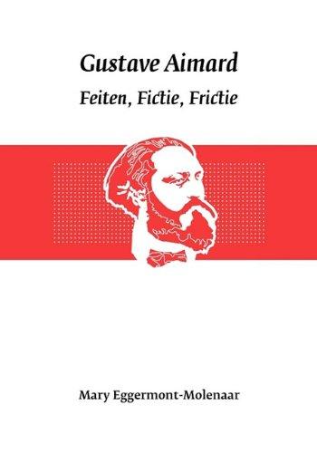 Gustave Aimard: Feiten, Fictie, Frictie (Paperback): Mary Eggermont-Molenaar