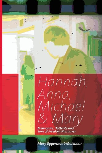 Hannah, Anna, Michael and Mary : Mennonite,: Mary Eggermont-Molenaar