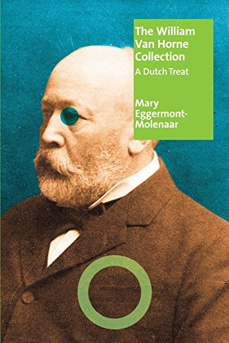 The William Van Horne Collection: A Dutch: Eggermont- Molenaar, Mary