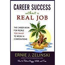 9780981311807: Career Success Without a Real Job Canadian Edition: The Career Book for People Too Smart to Work in Corporations