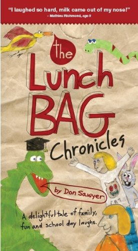 The Lunch Bag Chronicles (0981316409) by Don Sawyer