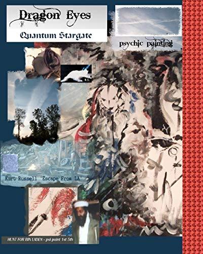 Dragon Eyes: - Quantum Stargate Psychic Painting: 1st 5th