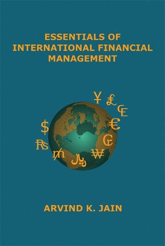 Essentials of International Financial Management: Arvind K Jain