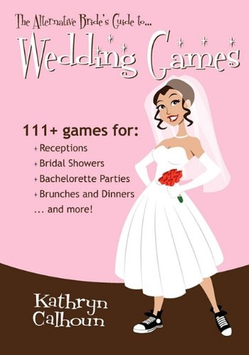 9780981328706: The Alternative Bride's Guide to Wedding Games