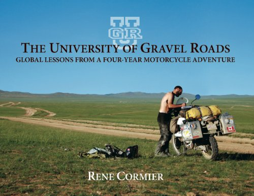 9780981337104: The University of Gravel Roads: Global Lessons From a Four-year Motorcycle Adventure