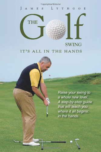 9780981339207: The Golf Swing: It's All in the Hands