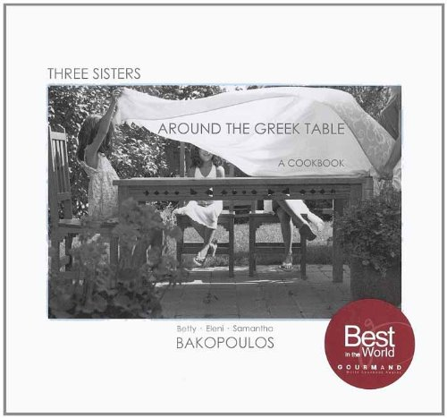 9780981340500: Three Sisters Around the Greek Table: A Cookbook