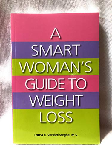 9780981351735: A Smart Woman's Guide to Weight Loss