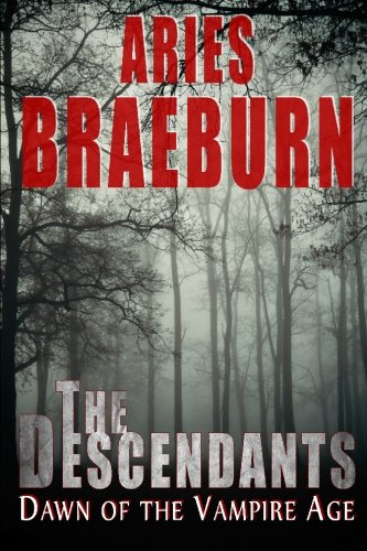 9780981370217: The Descendants: Dawn of the Vampire Age: (The Vampire Age, Book 1)