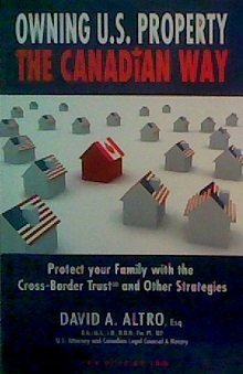 Owning U.S. Property The Canadian Way: David A. Altro