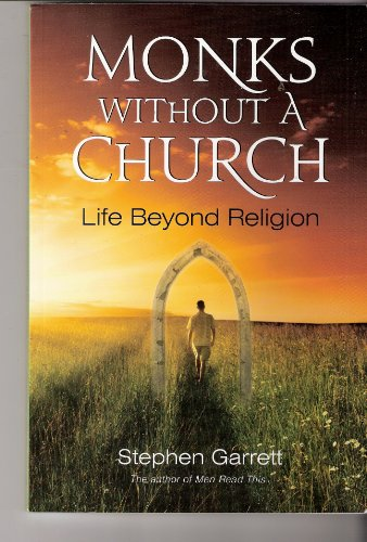 9780981391809: Monks Without a Church: Life Beyond Religion
