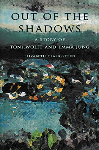 9780981393940: Out of the Shadows: A Story of Toni Wolff and Emma Jung