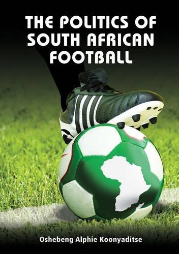 9780981439822: The Politics of South African Football