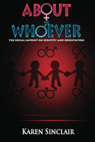 About Whoever: The Social Imprint on Identity and Orientation: Karen Sinclair