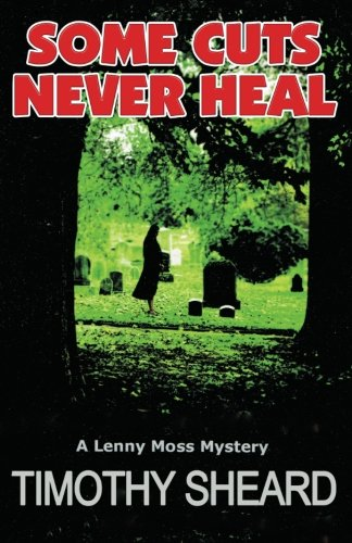 9780981451800: Some Cuts Never Heal: A Lenny Moss Mystery
