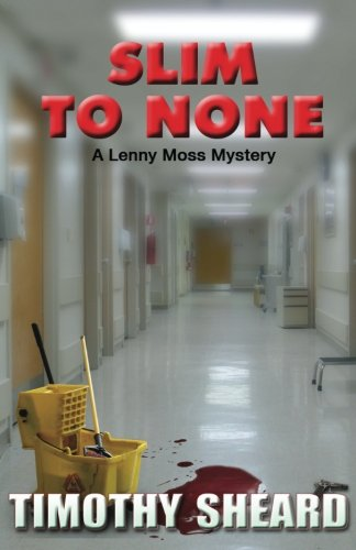 Slim to None: A Lenny Moss Mystery