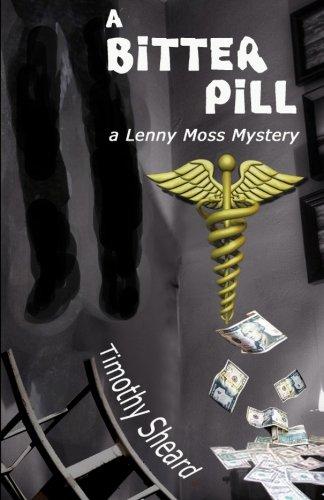 9780981451893: A Bitter Pill: A Lenny Moss Mystery (Volume 6)