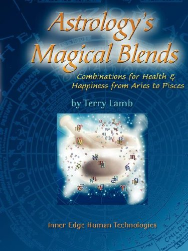 Astrology's Magical Blends: Combinations for Health and Happiness from Aries to Pisces: Lamb, ...