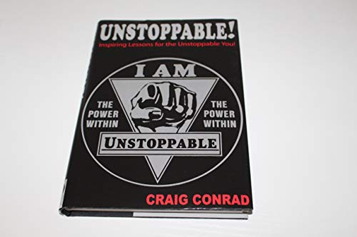 Unstoppable: Inspiring Lessons for the Unstoppable You: Craig Conrad