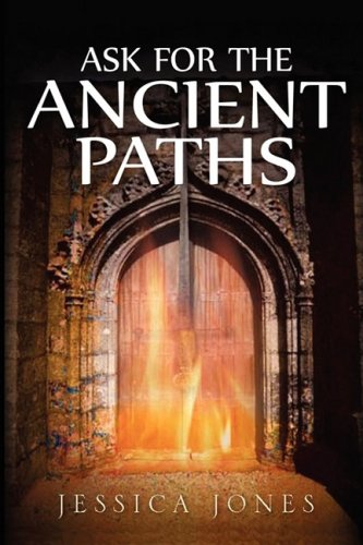 9780981454887: Ask for the Ancient Paths