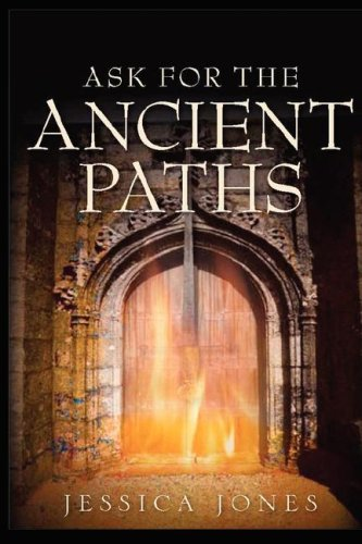 Ask for the Ancient Paths: Jessica DJ Jones