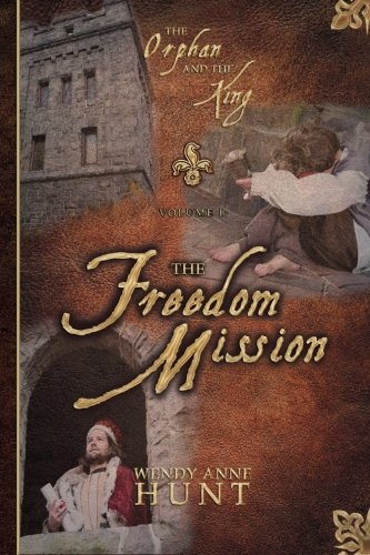 The Orphan and the King: The Freedom: Hunt, Wendy Anne